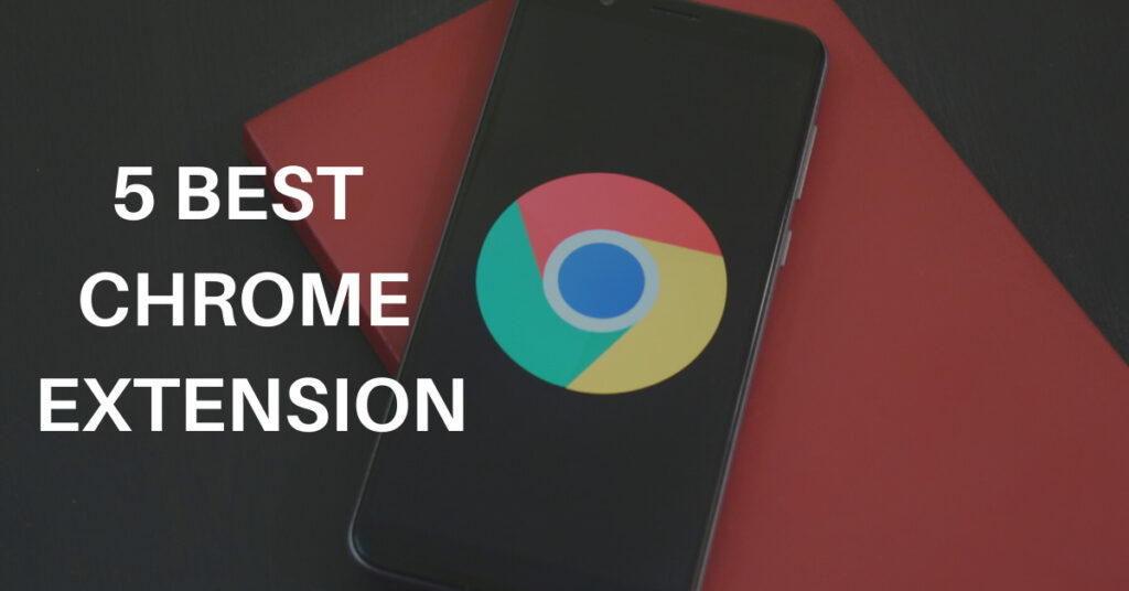 5 best chrome extension