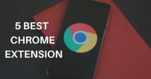 5 best chrome extension